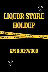Liquor Store Holdup